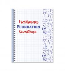Freshman Foundation Questions