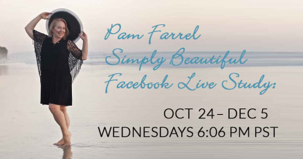 Simply Beautiful Facebook Live Study With Pam Farrel